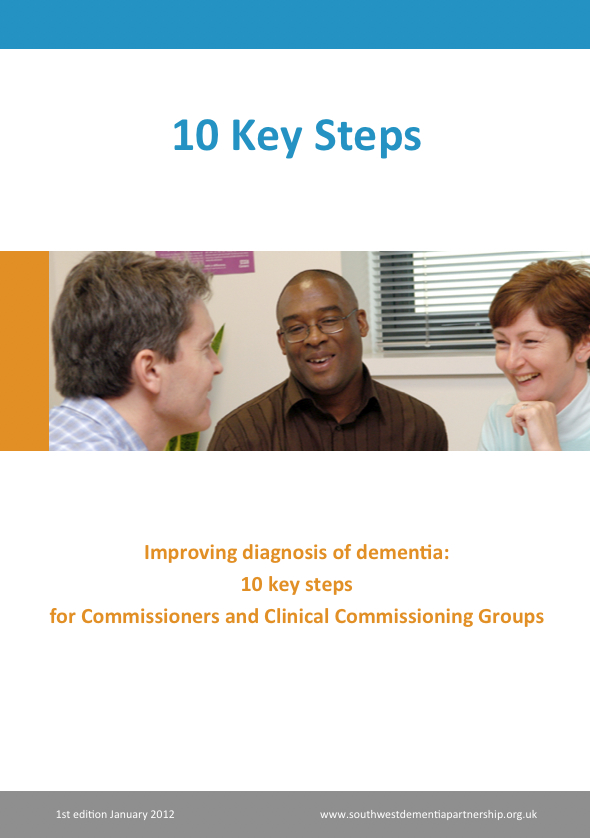 Improving diagnosis of dementia: 10 key steps for Commissioners and Clinical Commissioning Groups