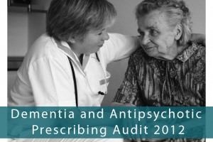 Dementia and Antipsychotic Prescribing Audit 2012