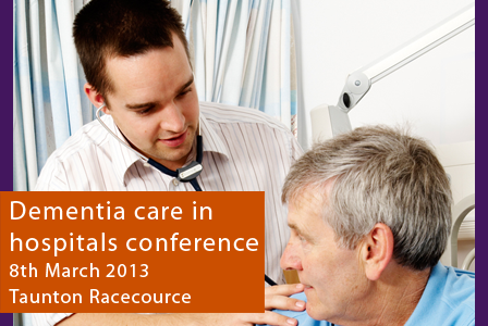 Dementia care in hospitals conference, 8th March 2013, Taunton Racecource