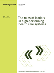 The roles of leaders in high-performing health care systems