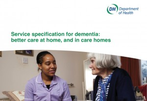 Service specification for dementia: better care at home, and in care homes
