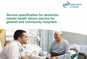 Service specification for dementia: mental health liaison service for general and community hospitals