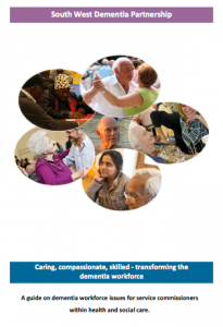 Caring, compassionate, skilled - transforming the dementia workforce